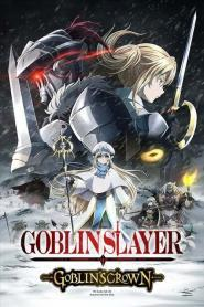 Goblin Slayer Goblins Crown เดอะมูฟวี่ ซับไทย