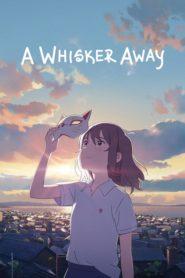 A Whisker Away เหมียวน้อยคอยรัก เดอะมูฟวี่ ซับไทย