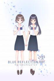 Blue Reflection Ray ตอนที่ 1-ล่าสุด ซับไทย