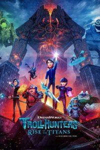 Trollhunters Rise of the Titans (2021) โทรลล์ฮันเตอร์ส ไรส์